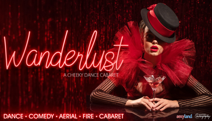 Wanderlust - A Cheeky Dance Cabaret